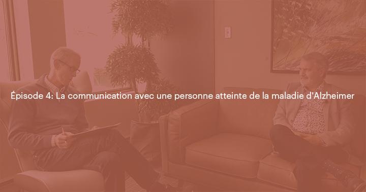 La communication avec une personne atteinte de la maladie d'Alzheimer