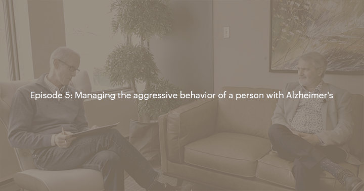 Managing the aggressive behavior of a person with Alzheimer's